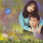 loai hoa khong ten (vol.2) - the son, hoang lan