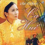 ca hue - van khanh