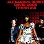 h-aristry (2011) - alexandra burke, david cook, thanh bui
