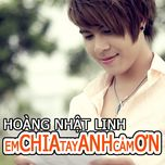em chia tay anh cam on (single) - duong nhat linh