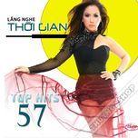 top hits 57 - lang nghe thoi gian - v.a
