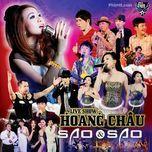 Hoàng Châu - Liveshow Sao Và Sao