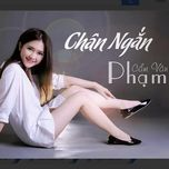 chan ngan - cam van pham