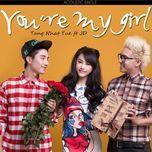 you're my girl (acoustic single) - tang nhat tue, jun d
