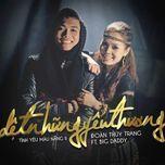 det nhung yeu thuong (single) - doan thuy trang, bigdaddy