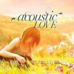 tuyen tap ca khuc acoustic v-pop hay nhat - v.a