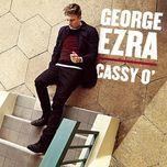 cassy o' (ep) - george ezra