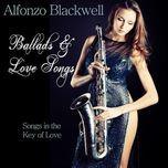 ballads & love songs - alfonzo blackwell