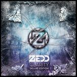 clarity (deluxe edition) - zedd