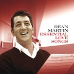 essential love songs (remastered) - dean martin