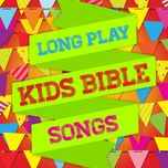 long play kids bible songs - maranatha! music