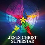 jesus christ superstar (remastered) - jesus christ superstar