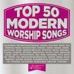 top 50 modern worship songs - maranatha! music