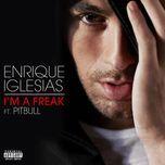 i'm a freak (single) - enrique iglesias