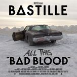 all this bad blood - bastille