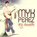 my acoustic - myk perez