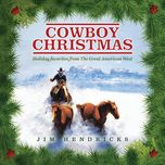 cowboy christmas holiday favorites from the great american west - jim hendricks
