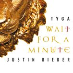 wait for a minute (single) - justin bieber, tyga