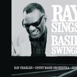 ray sings, basie swings - ray charles, the count basie orchestra