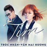 Tìm (Single) - Văn Mai Hương, Trúc Nhân