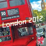 london 2012: 20 classic songs of the city - v.a
