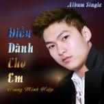 dieu danh cho em (single) - hoang minh hiep