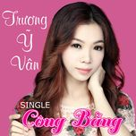 cong bang (single) - truong y van