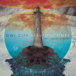 beautiful times (single) - owl city