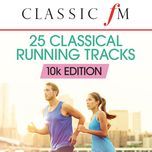 25 running classics: 10k edition (by classic fm) - v.a