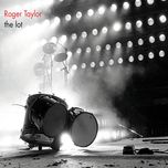 the lot - roger taylor
