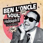 hallelujah !!! (j'ai tant besoin de toi) (single) - ben l'oncle soul