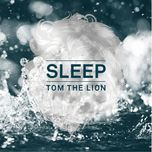 sleep (deluxe version) - tom the lion