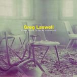 i was going to be an astronaut - greg laswell