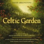 celtic garden a celtic tribute to the music of sarah brightman, enya, celtic woman, secret garden and more - david arkenstone