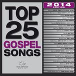 top 25 gospel songs 2014 - v.a