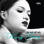 cam thay met moi (single) - huong giang idol