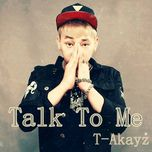 Talk To Me - T-Akayz
