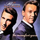 the moonglow years - the righteous brothers