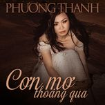 con mo thoang qua (single) - phuong thanh
