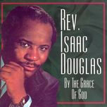 by the grace of god - rev. isaac douglas