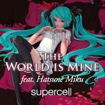 the world is mine (single) - supercell, hatsune miku