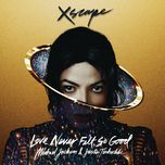 love never felt so good (single) - michael jackson, justin timberlake