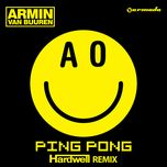 ping pong (hardwell remix) (single) - armin van buuren