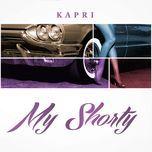 my shorty (single) - kapri
