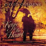keys to the heart romantic solo piano - david osborne