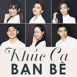 Khúc Ca Bạn Bè (Single) - Lân Nhã, Ái Phương, Lương Bích Hữu, Nam Cường, Võ Trọng Phúc, Sĩ Thanh