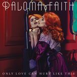 only love can hurt like this (remixes) (single) - paloma faith