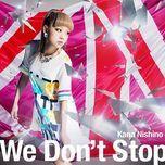 we don't stop (single) - kana nishino