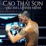 yeu em la dinh menh (single) - cao thai son