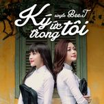 ky uc trong toi (single) - bee.t